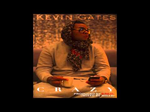 Kevin Gates - Crazy [Produced by B Real]