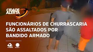 Funcionários de churrascaria são assaltados por bandido armado
