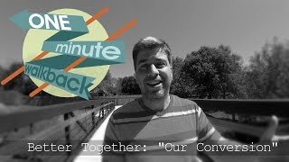 Our Conversion: Tell Your Story