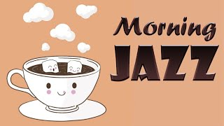 MORNING Cafe JAZZ - Happy Relaxing Jazz Music for Studying, Sleep, Work