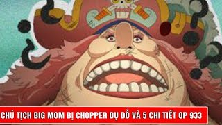 Chủ tịch Bigmom mất trí nhớ bị Chopper dụ dỗ và 5 chi tiết trong One Piece tập mới nhất