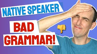 😱 9 Grammar Mistakes Native English Speakers Make