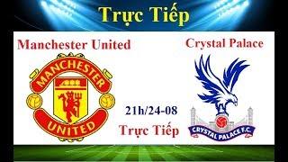 Manchester United vs Crystal Palace | TRỰC TIẾP BÓNG ĐÁ | MU Đánh Chiếm Ngôi Đầu