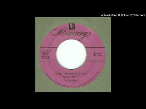 Eagles, The - Tryin' To Get To You - 1954