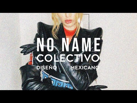 Fashion Week presenta: No Name por Colectivo Diseño Mexicano