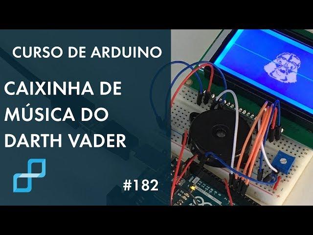 CAIXINHA DE MÚSICA DO DARTH VADER | Curso de Arduino #182