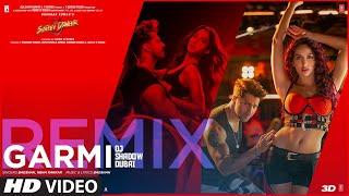 Video Garmi (Remix) - Badshah - DJ Shadow Dubai - Street Dancer 3D