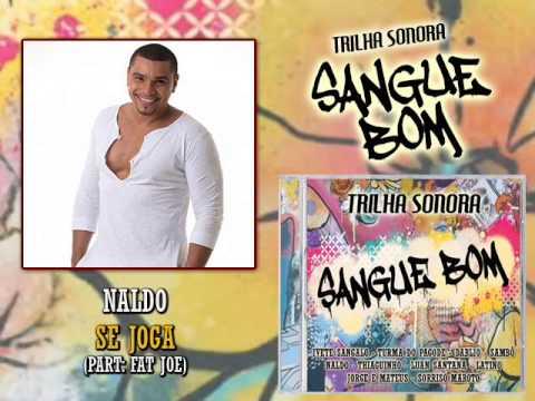 Baixar Naldo - Se Joga (Part Fat Joe - Trilha Sonora Sangue Bom)