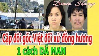 Cặp đ.ô.i gốc Việt đ.ố.i x.ử đồng hương 1 cách D.Ã M.A.N