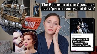 THE PHANTOM OF THE OPERA PERMANENTLY CLOSES?! | THE STATE OF UK THEATRE | Georgie Ashford
