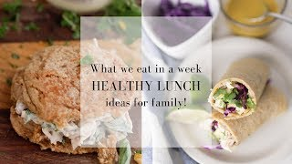 What We Eat in a Week- Easy Healthy Lunch Ideas for Family