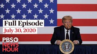 PBS NewsHour live episode, July 30, 2020