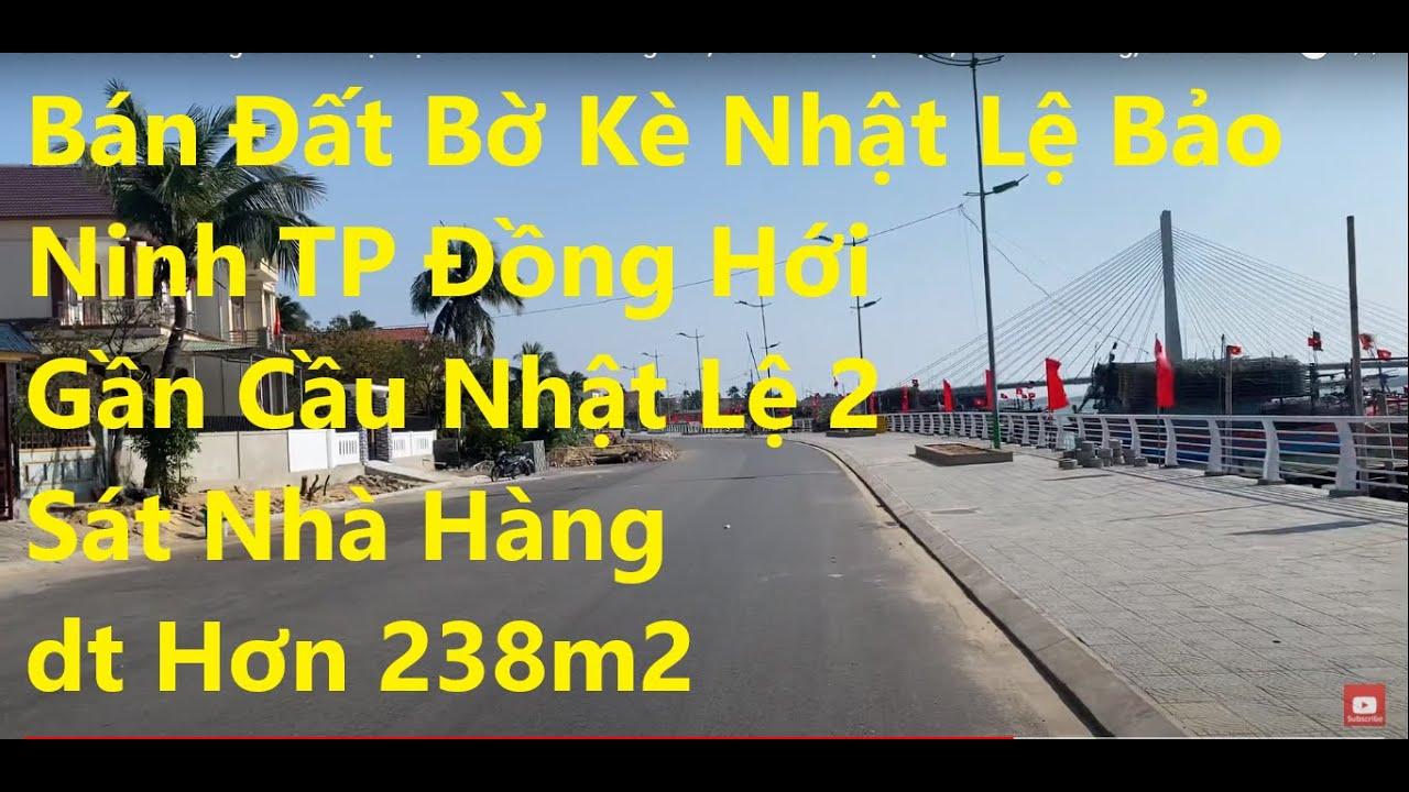 Bán đất đường bờ kè Nhật Lệ Bảo Ninh, TP Đồng Hới, gần cầu Nhật Lệ 2, sát nhà hàng, DT hơn 238m2 video