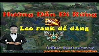 Hướng dẫn đi rừng - Leo rank LMHT dễ dàng cho người mới chơi