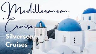 Silversea Mediterranean Cruise