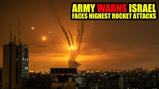 Army Warns Israel Faces Highest Ever Rate of Rocket Attacks