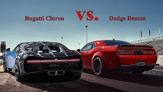 Bugatti Chiron vs Dodge Demon 2019