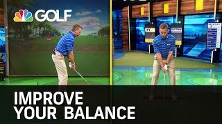 Improve Your Balance - The Golf Fix | Golf Channel