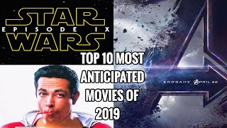 My Top 10 Most Anticipated Movies of 2019