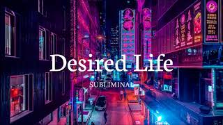 Desired Life - Improved Version ll Subliminal