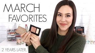 March Favorites 2015 to 2017 || Update on Old Favorites 2 Years Later