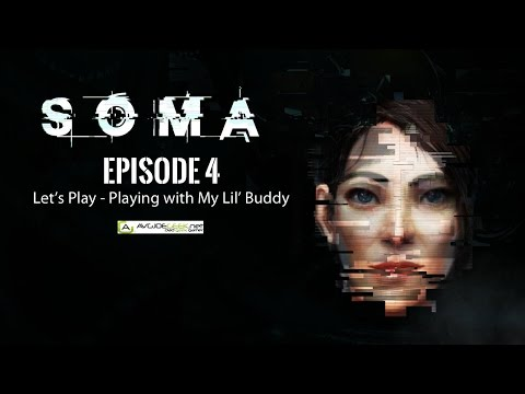 SOMA Lets Play Episode 4 - Playing with my Lil' Buddy