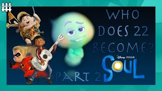 Which Pixar Character Does 22 Become? Part 2 | Pixar Soul Theory