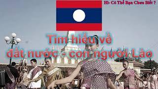 Tìm hiểu về đất nước - con người Lào !