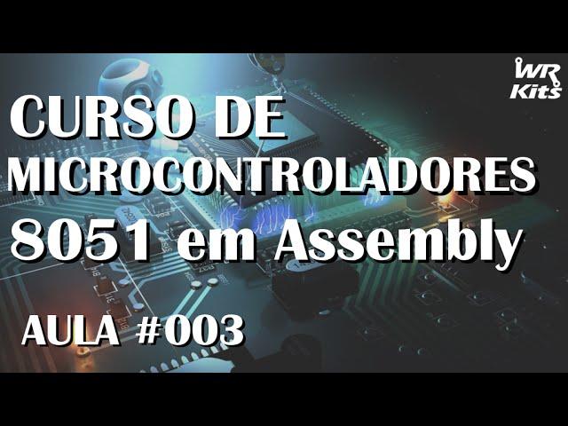 CICLO DE MÁQUINA E SET DE INSTRUÇÕES | Assembly para 8051 #003