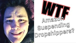 Amazon Suspending Dropshippers??? Warning Have Been Sent!! WILL YOUR ACCOUNT GET BANNED??