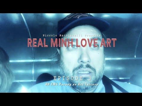 REAL MINH LOVE ART : EPISODE 3 : 9/2018