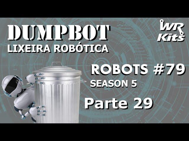 CONTROLE DOS SERVO MOTORES (Dumpbot 28/x) | Robots #79