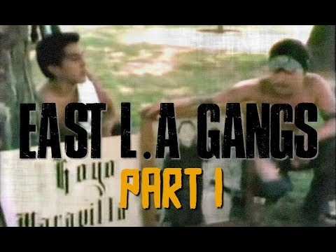 EAST L.A GANGS (60 MINUTES) PART 1