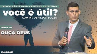 10/03/21 - OUÇA DEUS | Pr. Denilson Souza