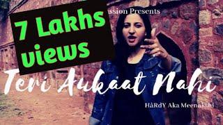 Teri Aukaat Nahi | Latest Rap Song 2019 |Best Female Rapper 2019| Latest Hip Hop Song |Women's day|