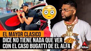EL MAYOR CLASICO DICE NO TIENE NADA QUE VER CON EL CASO BUGATTI DE EL ALFA!!!