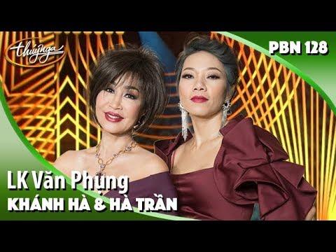 PBN 128 | Khánh Hà & Hà Trần - LK Văn Phụng
