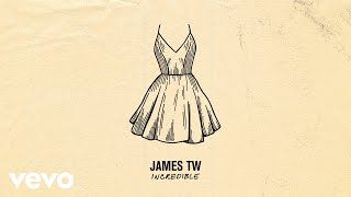 James TW - Incredible (Audio)