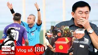 Vlog Minh Hải | Chân dung Bố già trong giới trọng tài V League & bóng đá Việt Nam