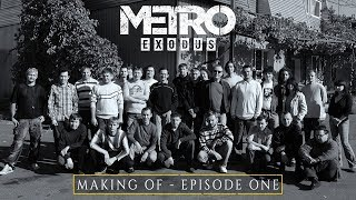 The Making of Metro Exodus Episode 1