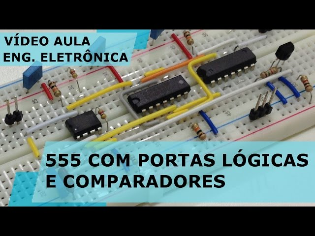 555 A NÍVEL DE PORTAS LÓGICAS E COMPARADORES | Vídeo Aula #169