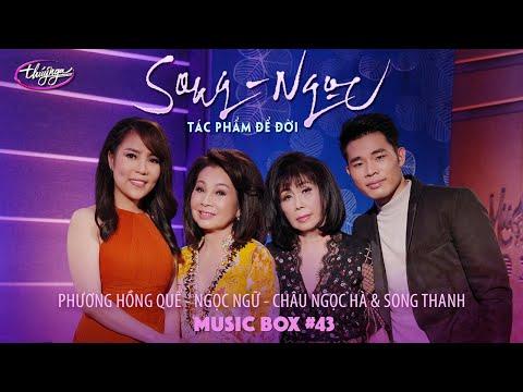 Music Box #43 | Phương Hồng Quế, Song Thanh, Châu Ngọc Hà, Ngọc Ngữ | Song Ngọc - Tác Phẩm Để Đời