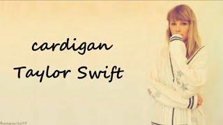 Taylor Swift - cardigan (Lyrics)
