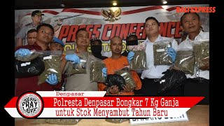Polresta Denpasar Bongkar 7 Kg Ganja untuk Stok Tahun Baru