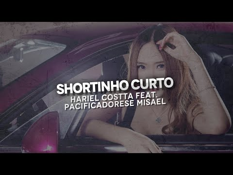 Baixar Hariel Costta - Shortinho Curto Part Misael Pacificadores (Nova 2014 + Download)