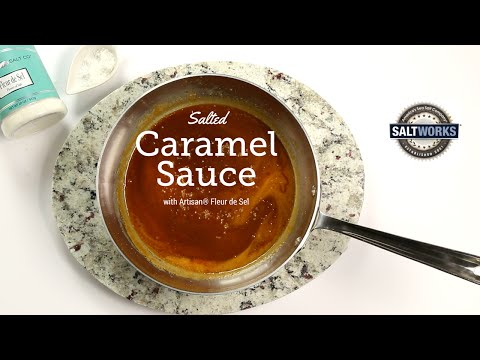 Simple Sea Salted Caramel Sauce Starring Artisan® Fleur de Sel by SaltWorks®