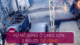 Vụ nổ súng ở Lạng Sơn: 2 người tử vong