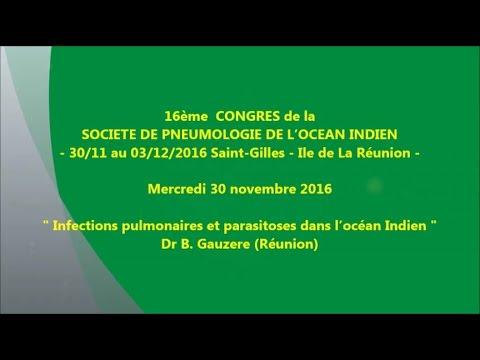 Infections pulmonaires et parasitoses dans l'océan Indien. Dr B Gauzere Réunion