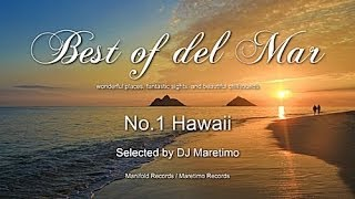 Best Of Del Mar - No.1 Hawaii, Selected by DJ Maretimo, HD, 2014, Wonderful Chillout Music