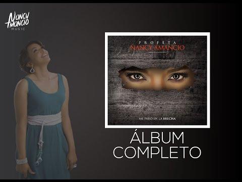 Nancy Amancio l Me paro en la Brecha l Album Completo 2016